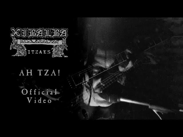 Xibalba Itzaes - Ah Tza! - Official Video