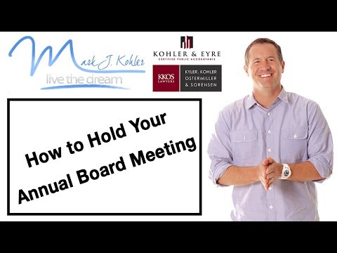 How to hold your Annual Board Meeting | Mark J Kohler | Tax & Legal Tip