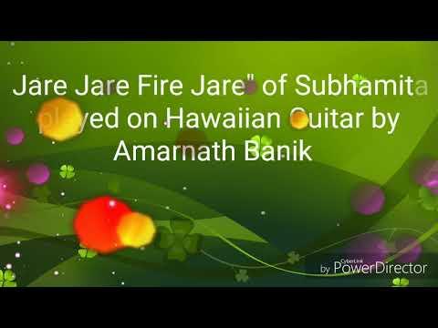 Jare Jare Fire Jare Played On Hawaiian Guitar By Amarnath Banik.