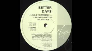 Better Days - Break For Love Is The Message (1990)