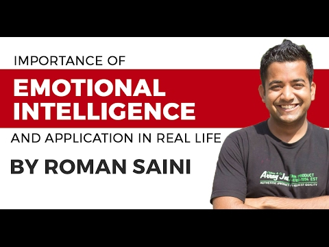 Importance of Emotional Intelligence and Application in Real life by Roman Saini