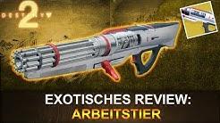 Destiny 2: Exotisches Review Arbeitstier (Deutsch/German)