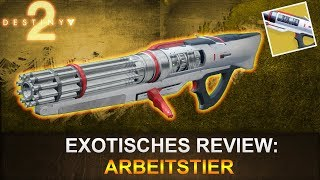 Destiny 2: Exotisches Review Arbeitstier (Deutsch/German)