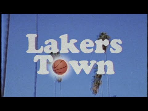 Lakers Town (ft. Michael McBolton)