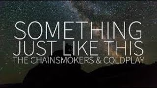 coldplay i want something just like this lyrics video