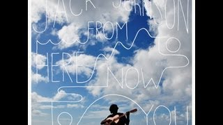Jack Johnson - 09 - Radiate