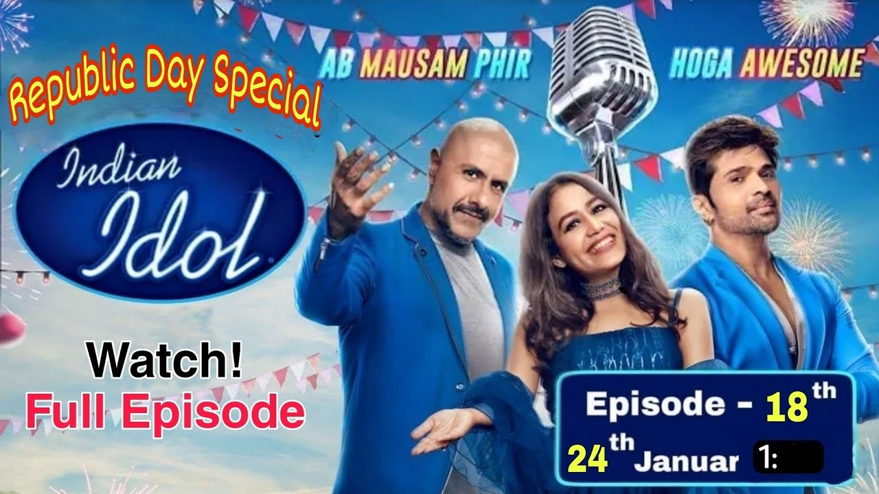 Download New! Today's Full Episode-18 Indian Idol 'Republic Day Special' Season-12 How to! Watch? 24 Jan 2021