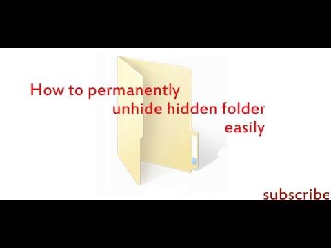 How To Unhide Permanently Hidden Folder