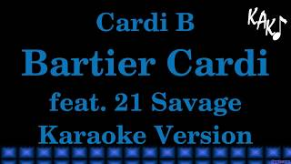 Cardi B - Bartier Cardi feat 21 Savage Karaoke Version Lyrics Instrumental HD Best