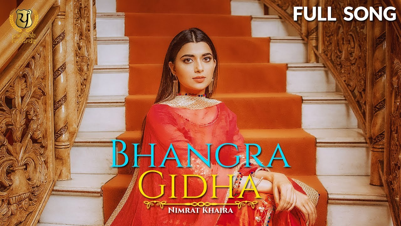 nimrat khaira bhangra gidha full song latest punjabi song panj aab records youtube