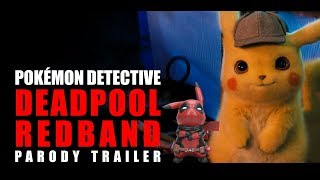 POKÉMON Detective Pikachu Deadpool - REDBAND Parody Trailer - You Can't Stop This Mother F*****