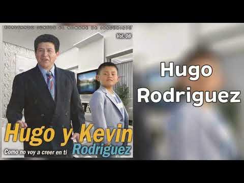 Hugo Rodriguez   Como No Voy A Creer En Ti