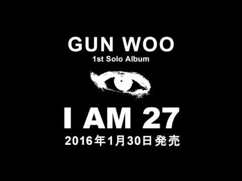 GUNWOO SOLO ALBUM 『I AM 27』 - Teaser -