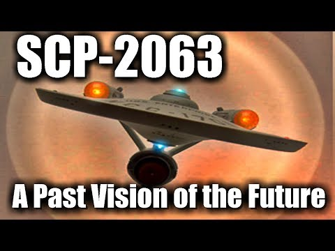 SCP2063 A Past Vision of the Future  Object Class Euclid  Star Trek Scp