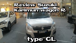 Review Sizuki Karimun Wagon R type GL Manual 5speed 2018 Indonesia