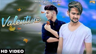 Valentine (Full Video) | Riyan Feat Sankhyan | New Love Songs 2018 | White Hill Music