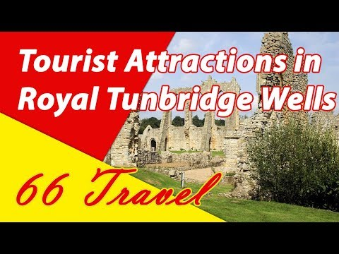 List 8 Tourist Attractions in Royal Tunbridge Wells, England, UK | Travel to Europe