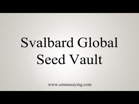 How to Pronounce Svalbard Global Seed Vault
