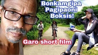 Bonkamgipa pagipaoni boksis!||Garo short film
