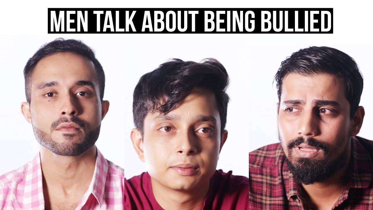 Men Talk About Being Bullied | BuzzFeed India