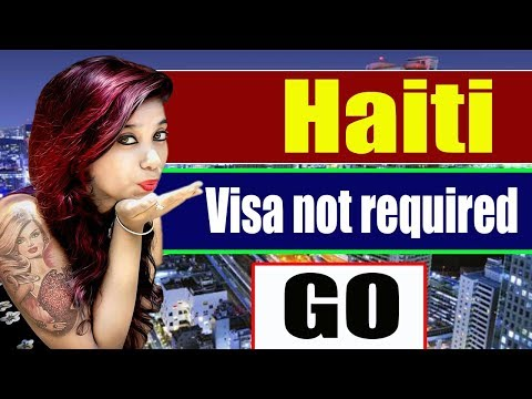 Haiti Tourist Visa Not Required for Pakistani & Indians 2018