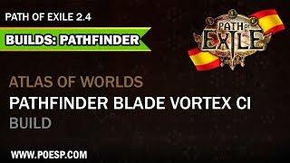 Build Pathfinder Blade Vortex CI Path of Exile Español 2.4
