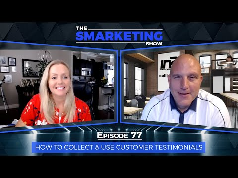 How to Collect & Use Customer Testimonials - The Smarketing Show - Ep 77