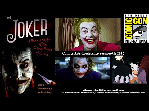 The Joker: Serious Study of the Clown Prince of Crime: Comics Arts Conference #1 at SDCC 2016