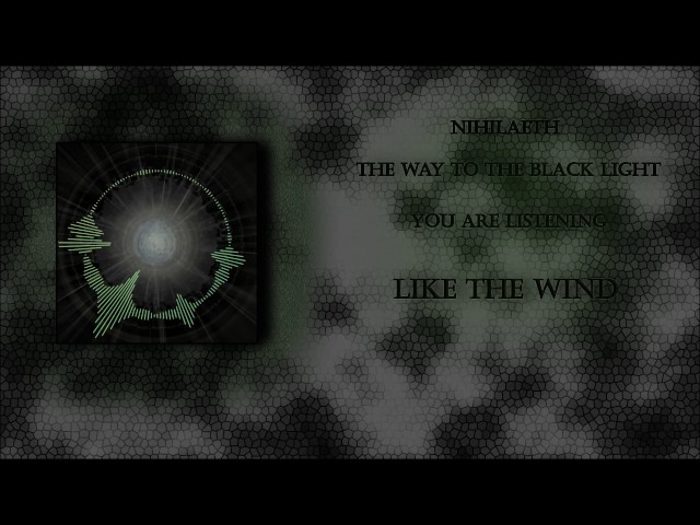 Nihilaeth - 06 - Like The Wind (Metal Ambient)