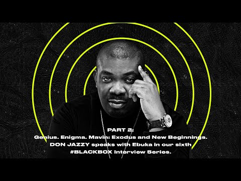 #BLACKBOXINTERVIEW Feat Don Jazzy Hosted By Ebuka | Part 2