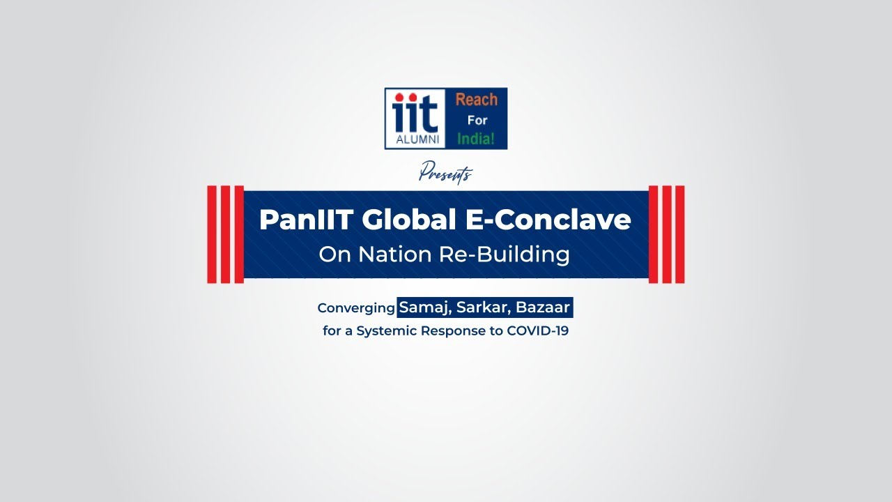 IIT Alumni - PanIIT Global E-Conclave on Nation Rebuilding - July 11