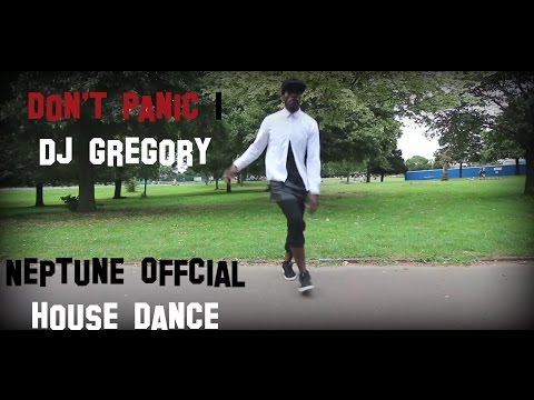 DON'T PANIC - Dj Gregory  | House Dance #neptuneofficial