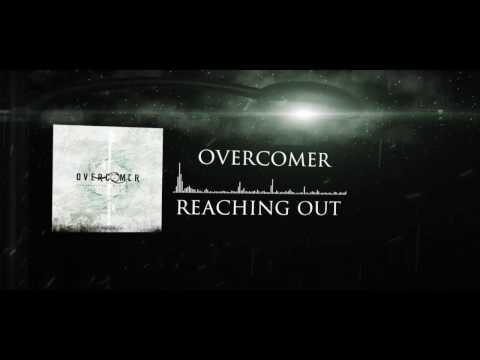 Overcomer - Reaching Out (Official Album Stream)