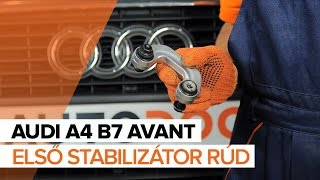 AUDI A4 B7 AVANT első stabilizátor rúd csere [ÚTMUTATÓ]