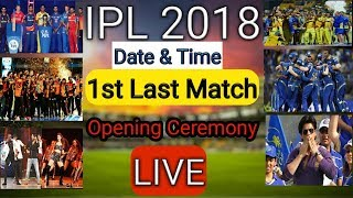 IPL 2018 Match Date,Time, Venue And Opening Ceremony | IPL 11 2018 Live Straming