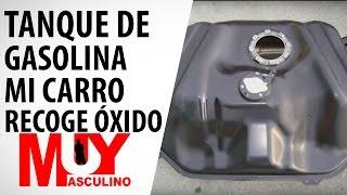 El tanque de gasolina de mi carro recoge óxido