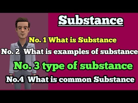 What is Substance, Examples, Types, Common Substance lecture in English