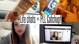VLOG: Life Chats + Pretty Little Liars Catchup!