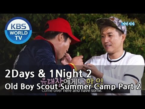 2 Days & 1 Night - Old Boy Scout Summer Camp - Part. 2 (2013.08.11)
