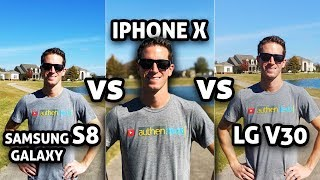 iPhone X vs Samsung S8 vs LG V30 CAMERA Test Comparison (4K)