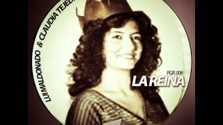 Lui Maldonado & Claudia Tejeda - La Reina (Original Mix)