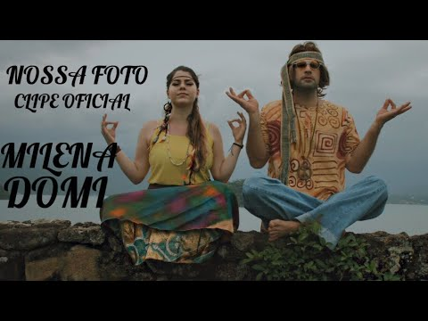Milena Domi - Nossa Foto (Clipe Oficial)