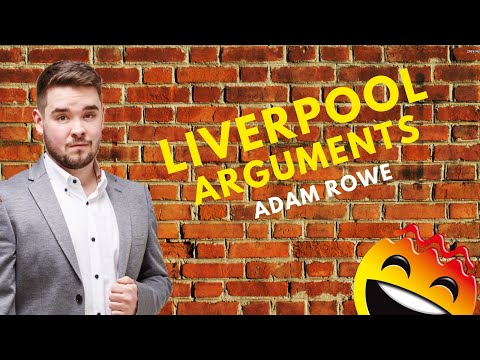 Adam Rowe | Liverpool Argument