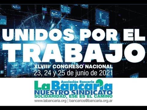 XLVIIIº Congreso Nacional Bancario (23, 24 y 25/6/21 - 10hs Argentina)