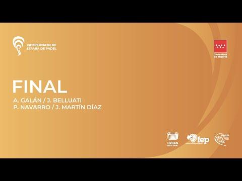 Final - A. Galán / J. Belluati vs P. Navarro / J. Martín Díaz - CEP2020 - Campeonato de España de Pádel
