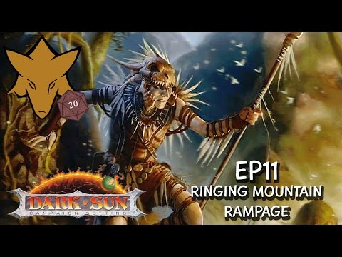 Ringing Mountain Rampage | FOXHOUND plays Dark Sun D&D - EP11 (1 of 2)