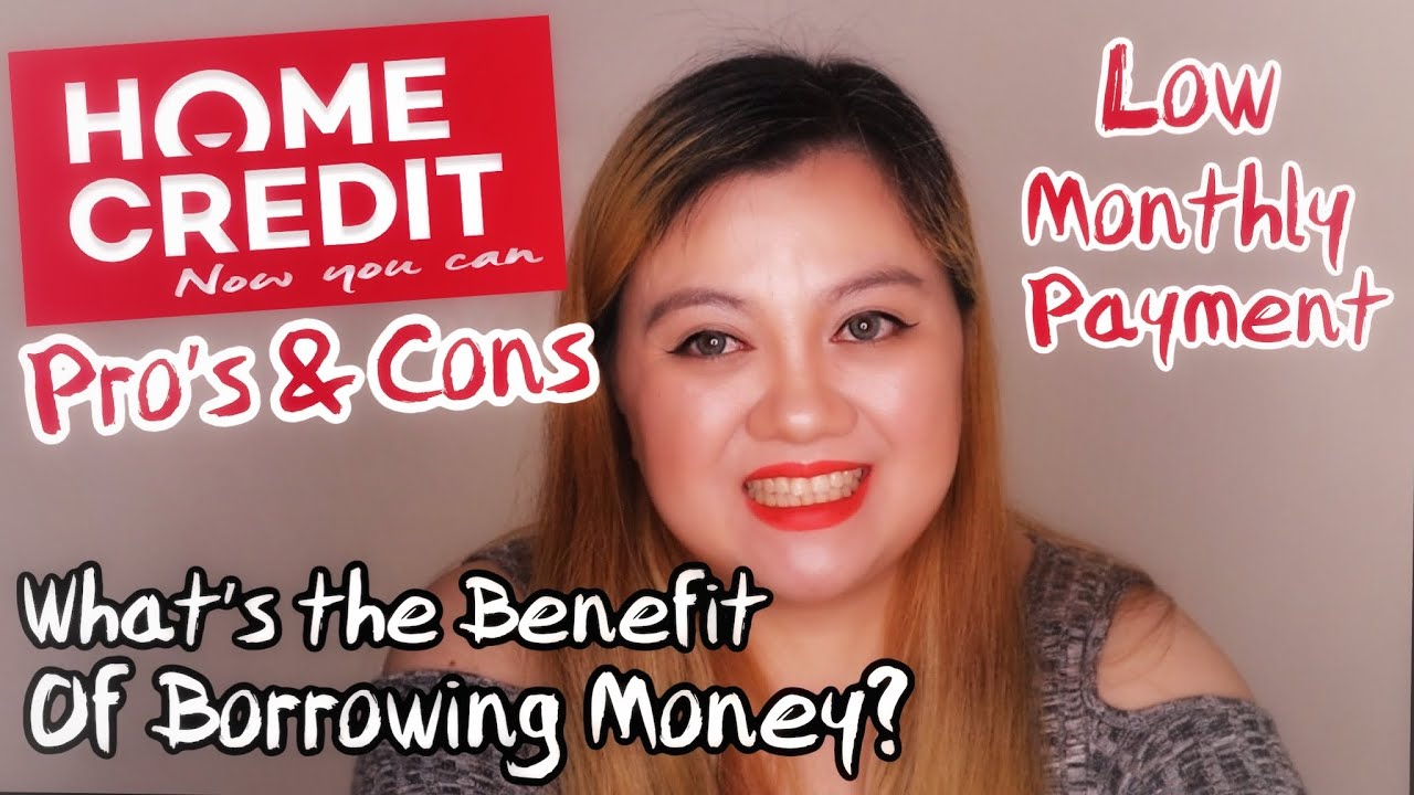 Download HOME CREDIT CASH LOAN | PROS AND CONS OF BORROWING MONEY