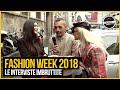 Le interviste Imbruttite - Fashion week 2018 feat. Il Pagante