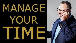 Manage Your Time - Tips for Time Management