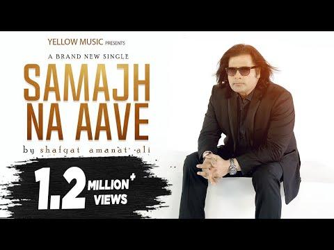 Shafqat Amanat Ali  Samajh Na Aave  Full Song  Latest Love Songs 2017  Yellow Music
